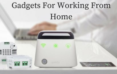 Gadgets You Need When You Are Working From Home